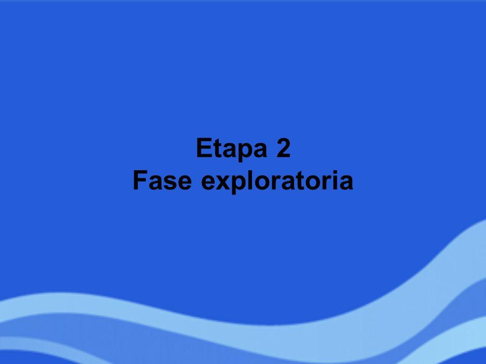 Etapa 2 Fase exploratoria