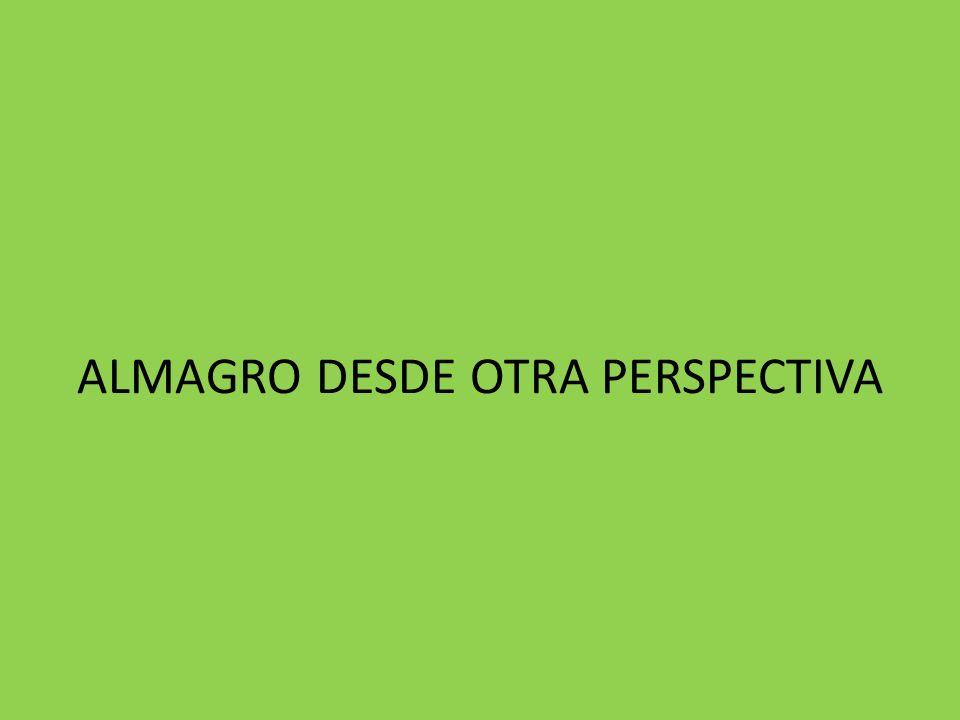 ALMAGRO DESDE OTRA PERSPECTIVA