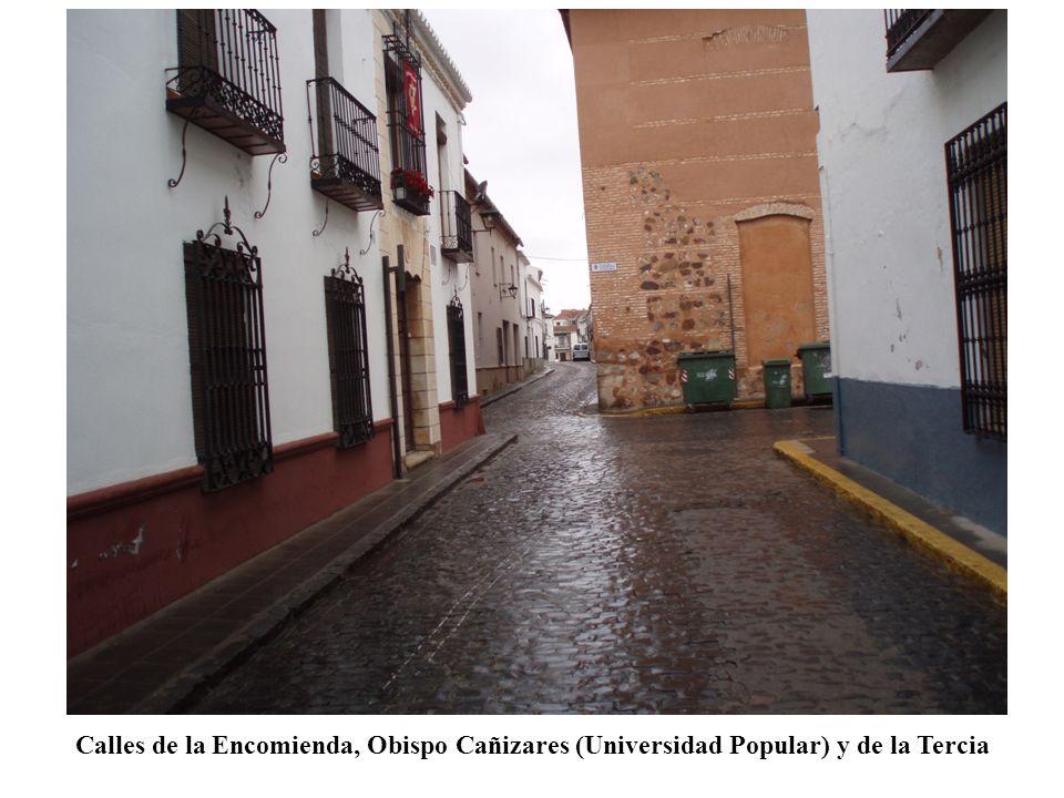 Calles de la Encomienda, Obispo Cañizares (Universidad Popular) y de la Tercia