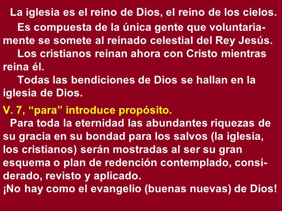 La iglesia es el reino de Dios, el reino de los cielos. Es compuesta de la única gente que voluntaria- mente se somete al reinado celestial del Rey Je