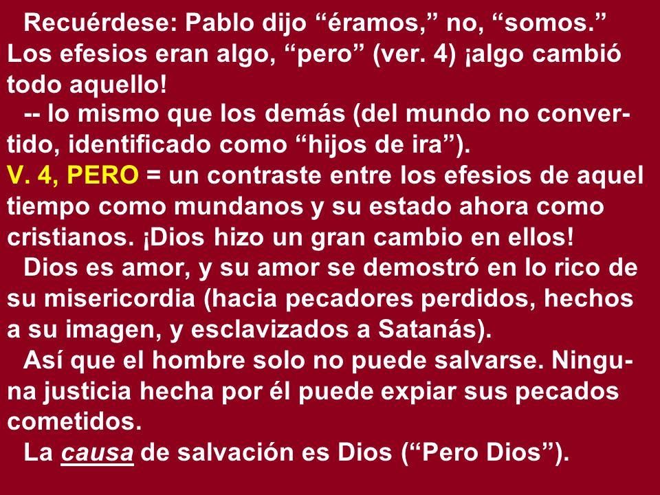 V.5, aun estando nosotros muertos en pecados Es enfatizado el grado del amor de Dios.