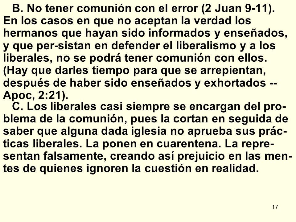 17 B.No tener comunión con el error (2 Juan 9-11).