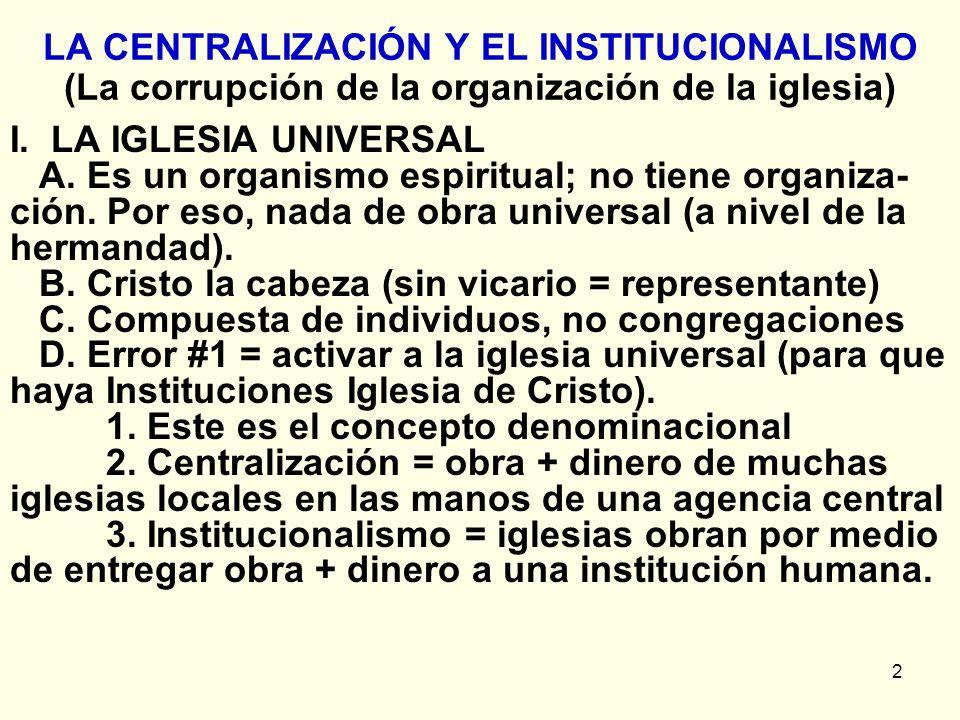 2 LA CENTRALIZACIÓN Y EL INSTITUCIONALISMO (La corrupción de la organización de la iglesia) I.