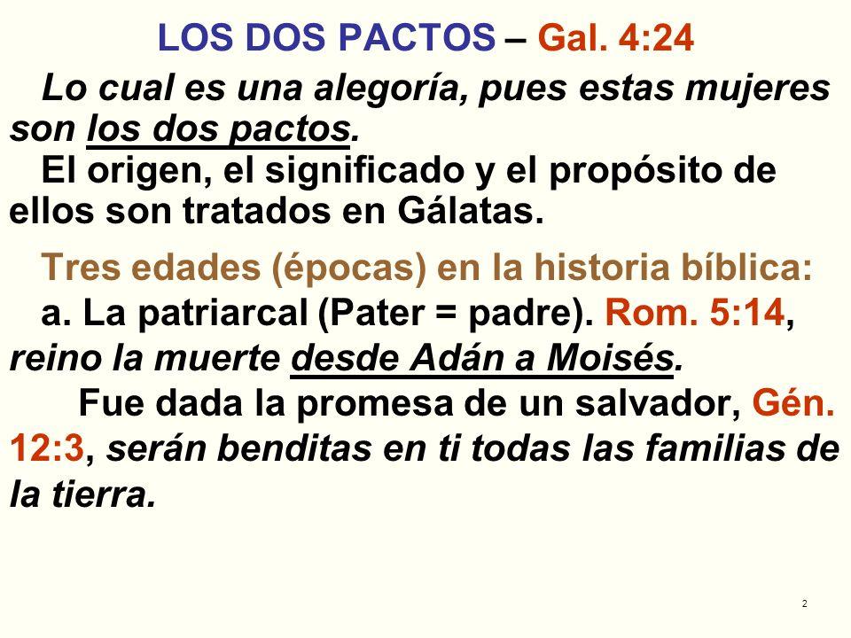 2 LOS DOS PACTOS – Gal. 4:24 Lo cual es una alegoría, pues estas mujeres son los dos pactos. El origen, el significado y el propósito de ellos son tra