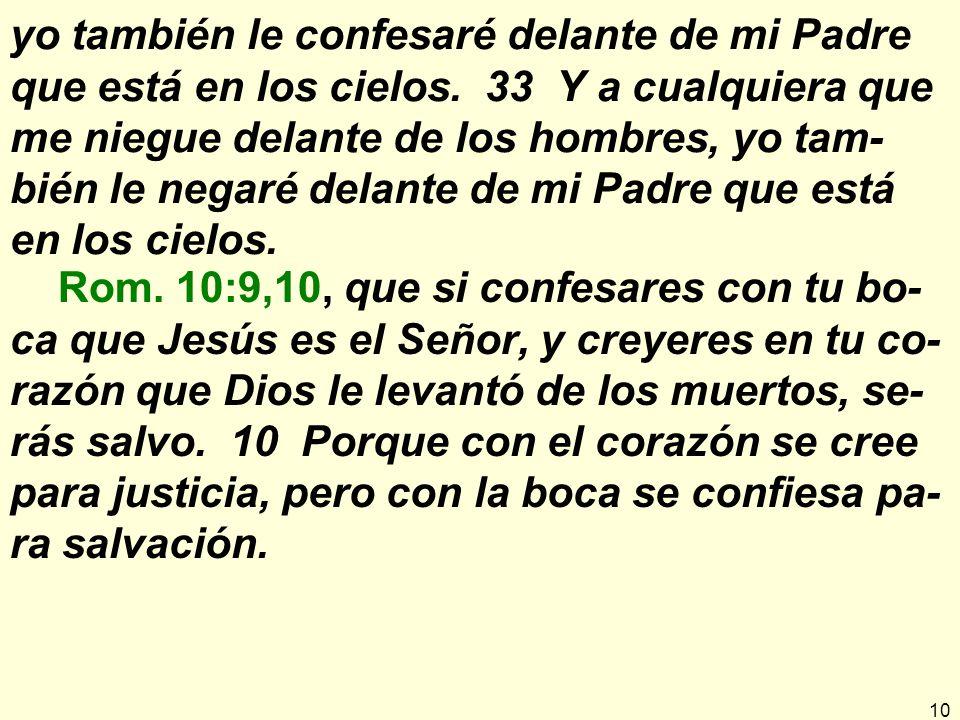 10 yo también le confesaré delante de mi Padre que está en los cielos.