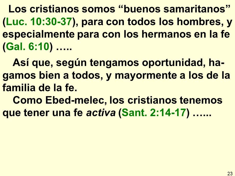 23 Los cristianos somos buenos samaritanos (Luc.