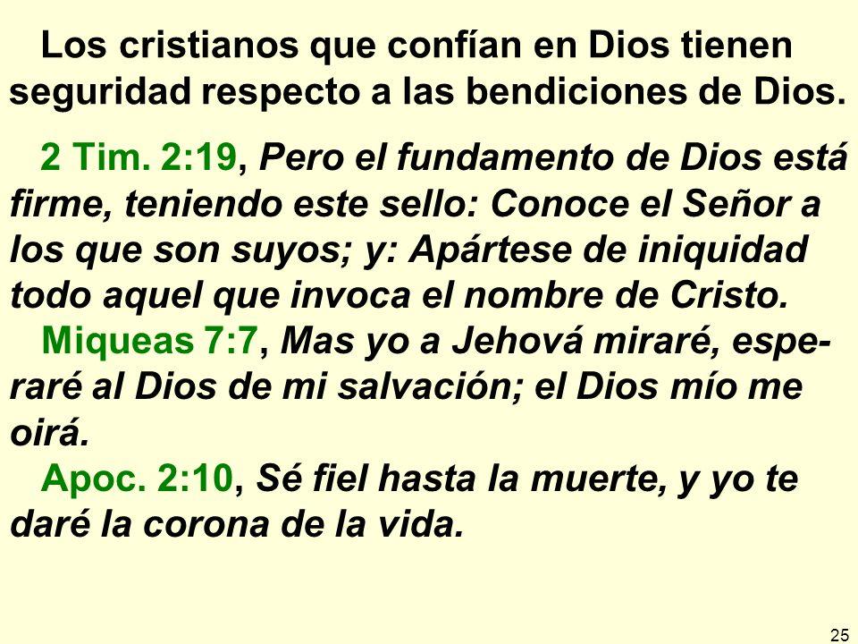 25 Los cristianos que confían en Dios tienen seguridad respecto a las bendiciones de Dios.