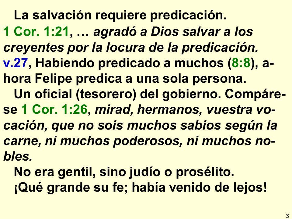 3 La salvación requiere predicación.1 Cor.