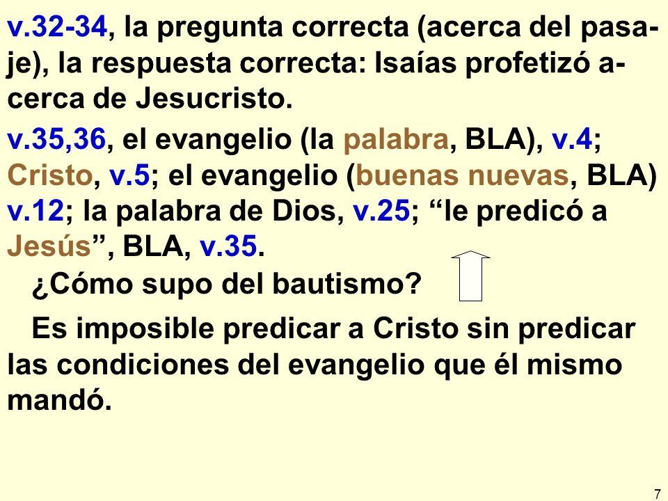7 v.32-34, la pregunta correcta (acerca del pasa- je), la respuesta correcta: Isaías profetizó a- cerca de Jesucristo.