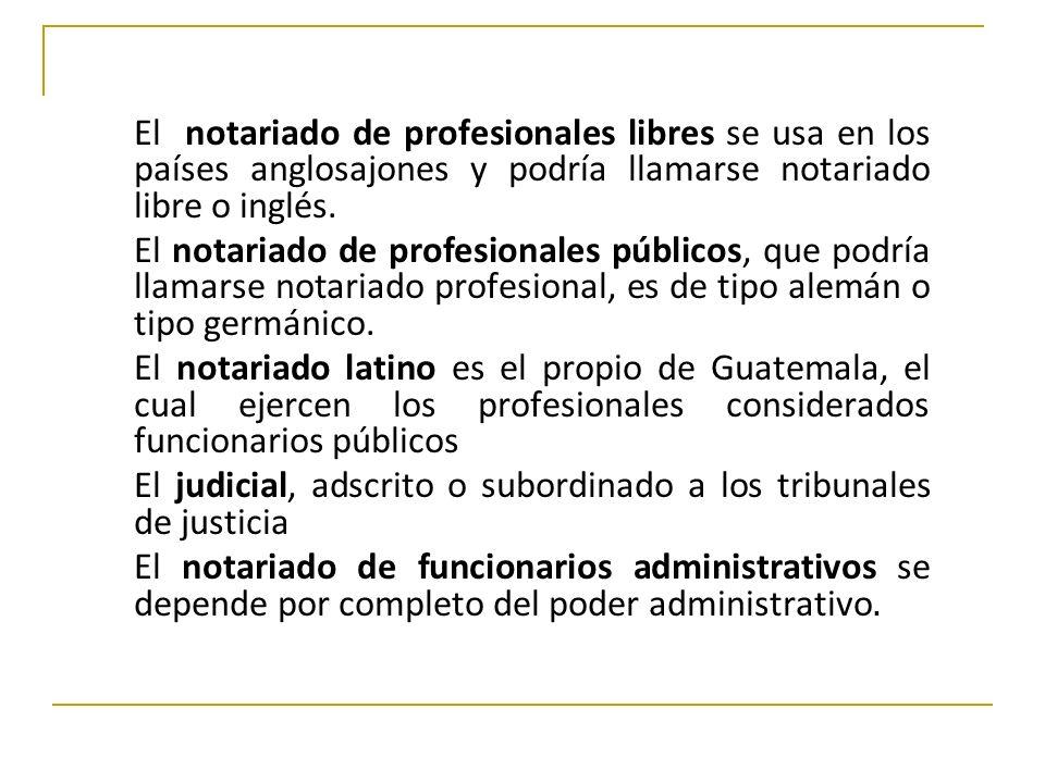El notariado de profesionales libres se usa en los países anglosajones y podría llamarse notariado libre o inglés. El notariado de profesionales públi