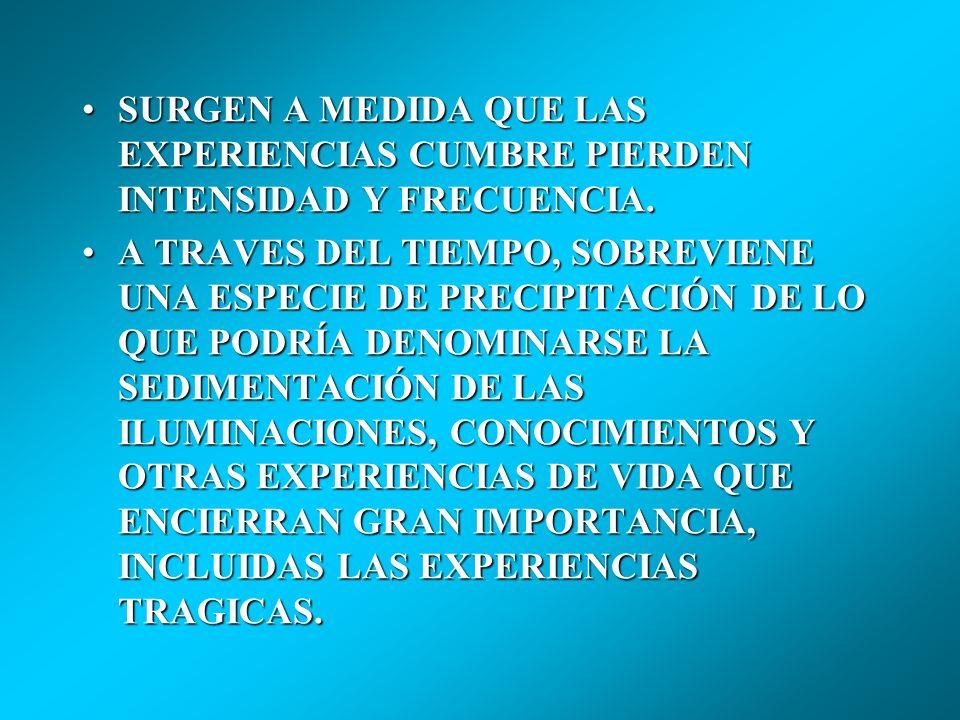 MASLOW La experiencia de meseta. EXPERIENCIACUMBRE EXPERIENCIA MESETA.