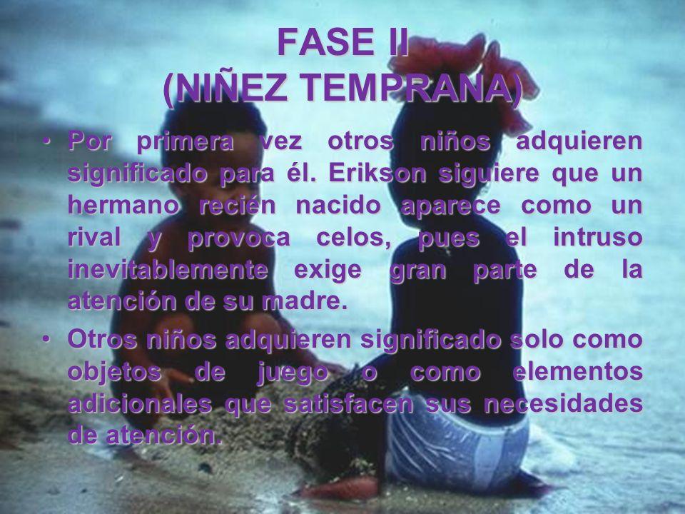 FASE II (NIÑEZ TEMPRANA) Es un periodo en el que el niño aprende a extorsionar a su progenitor con la amenaza de su regresión.Es un periodo en el que