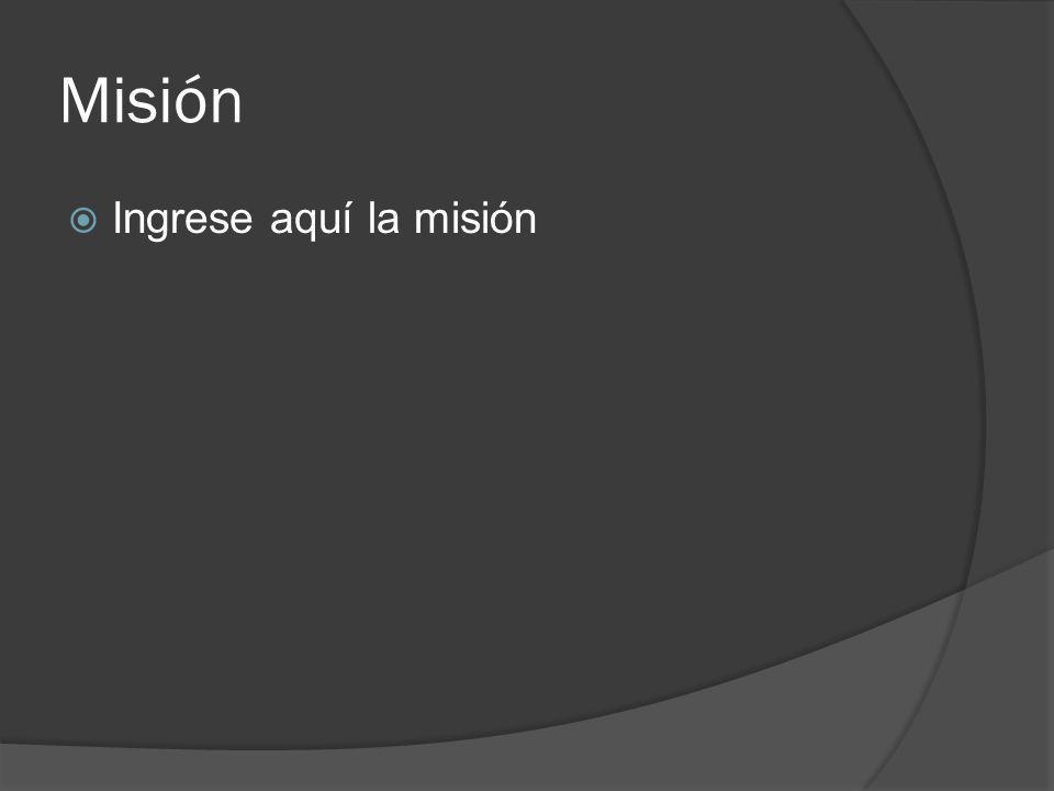 Misión Ingrese aquí la misión