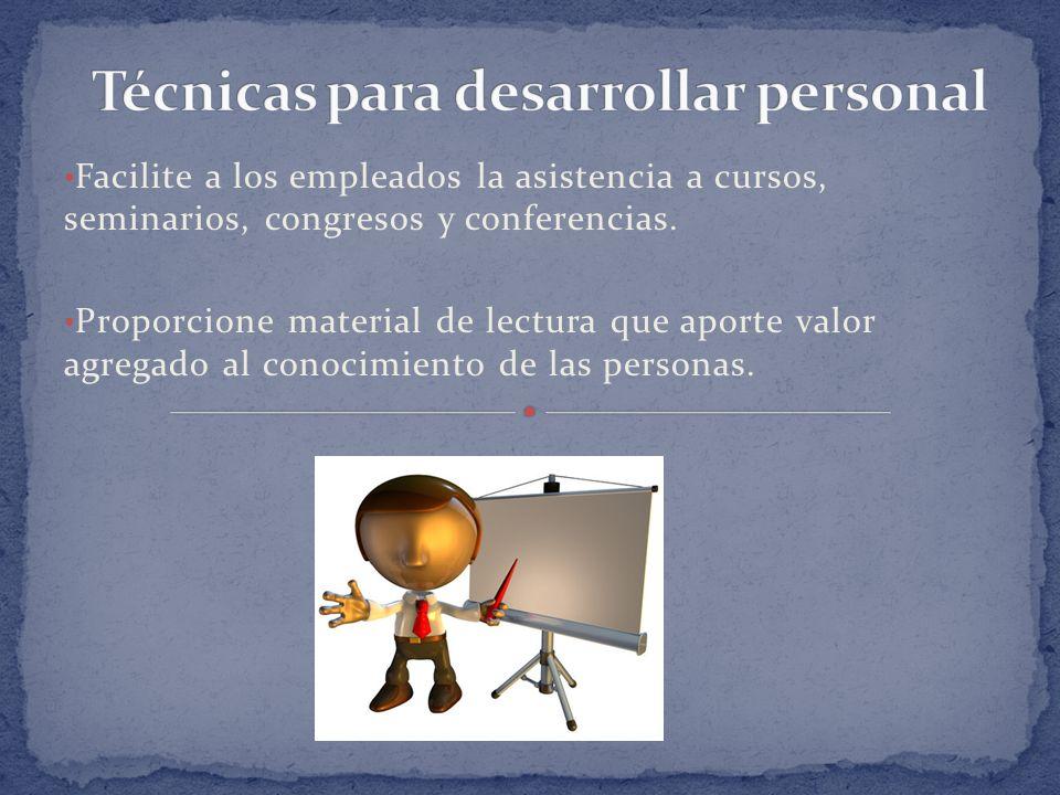 Facilite a los empleados la asistencia a cursos, seminarios, congresos y conferencias.