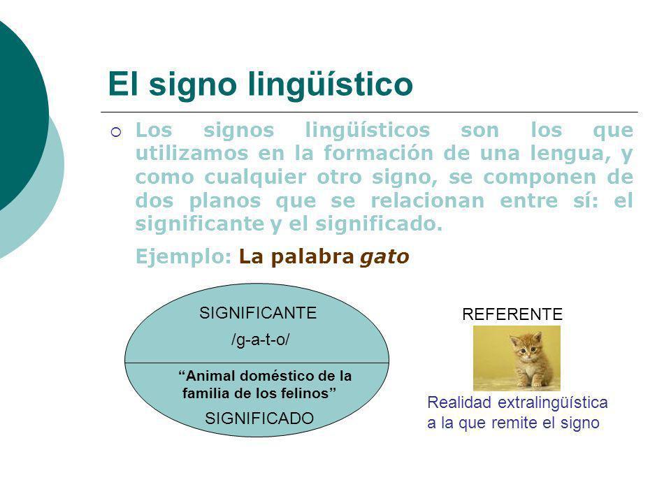 Características del signo lingüístico El signo lingüístico es arbitrario, es decir, inmotivado y convencional, pues se crea por acuerdo entre los usuarios de una misma lengua.