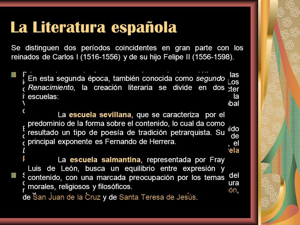 La Literatura española Primera etapa: esta época recoge las corrientes estéticas y las ideas que vienen de Europa, principalmente de Italia. Los diver