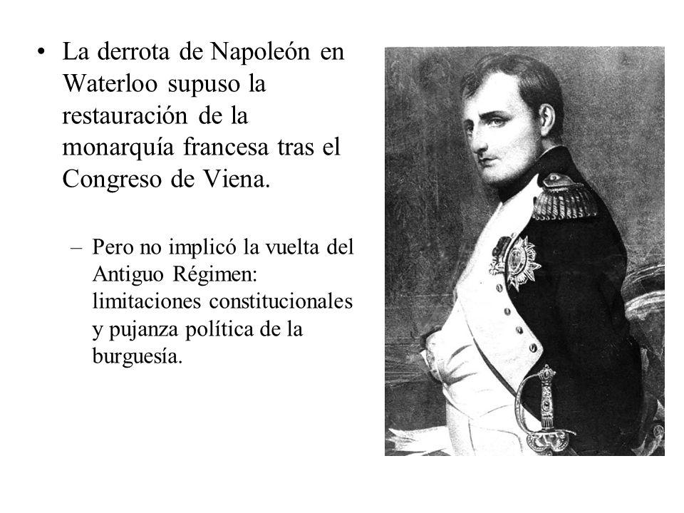 La derrota de Napoleón en Waterloo supuso la restauración de la monarquía francesa tras el Congreso de Viena. –Pero no implicó la vuelta del Antiguo R