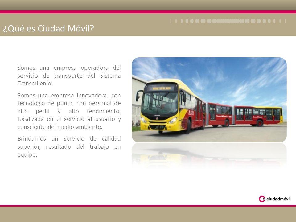 ¿Qué es Ciudad Móvil? Somos una empresa operadora del servicio de transporte del Sistema Transmilenio. Somos una empresa innovadora, con tecnología de