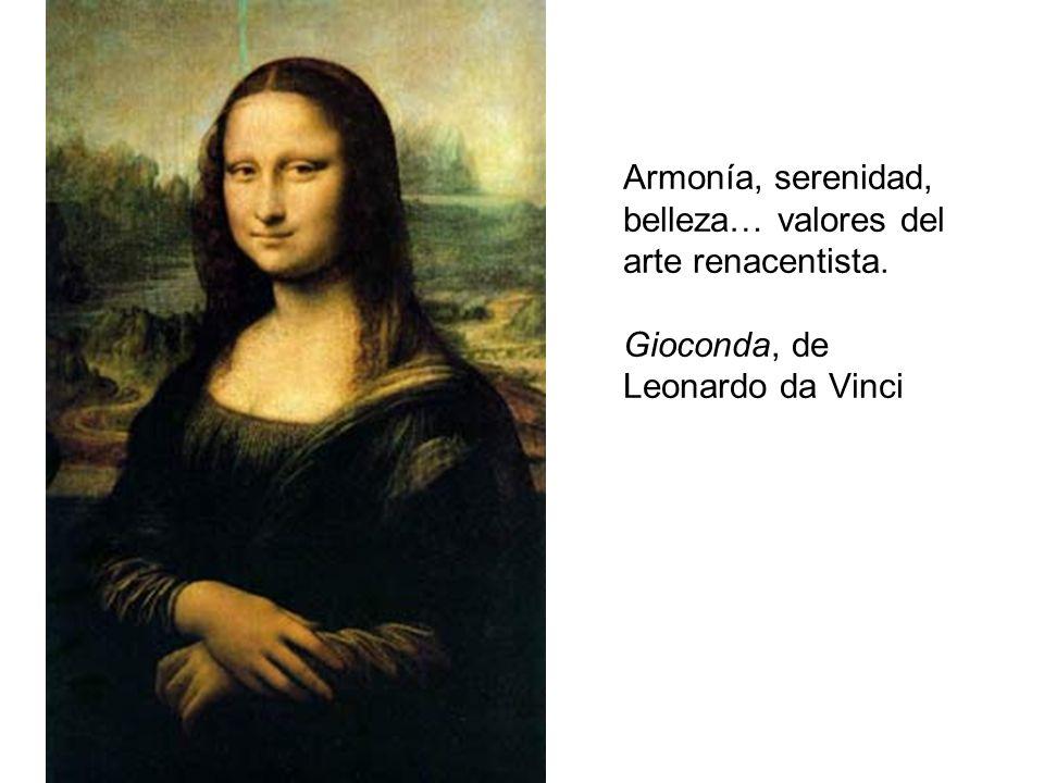 Armonía, serenidad, belleza… valores del arte renacentista. Gioconda, de Leonardo da Vinci