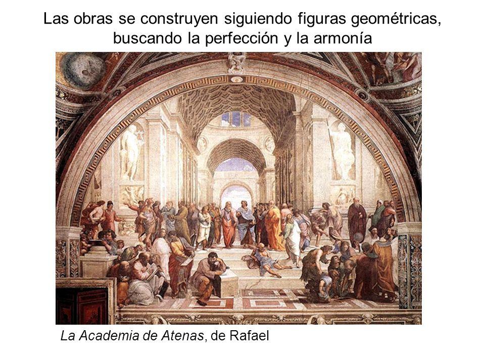 Las obras se construyen siguiendo figuras geométricas, buscando la perfección y la armonía La Academia de Atenas, de Rafael
