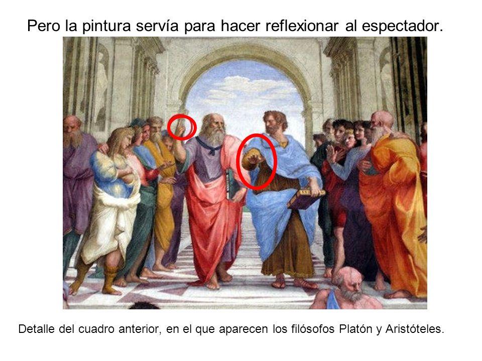 Pero la pintura servía para hacer reflexionar al espectador. Detalle del cuadro anterior, en el que aparecen los filósofos Platón y Aristóteles.