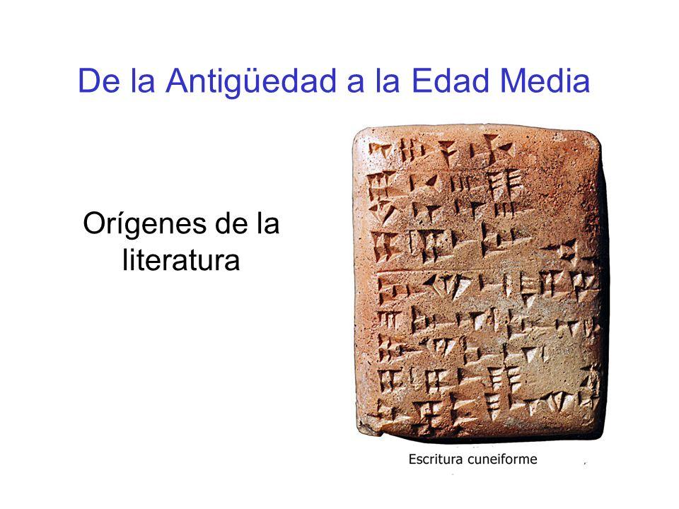 De la Antigüedad a la Edad Media Orígenes de la literatura