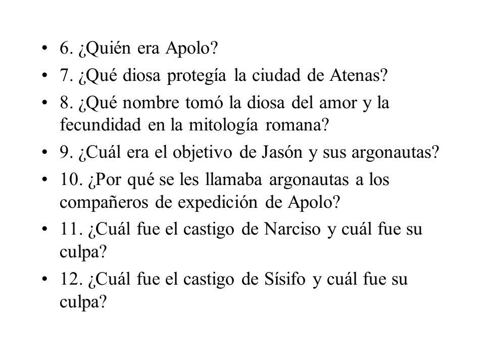 6.¿Quién era Apolo. 7. ¿Qué diosa protegía la ciudad de Atenas.
