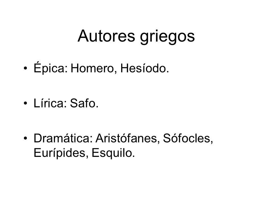 Autores griegos Épica: Homero, Hesíodo.Lírica: Safo.