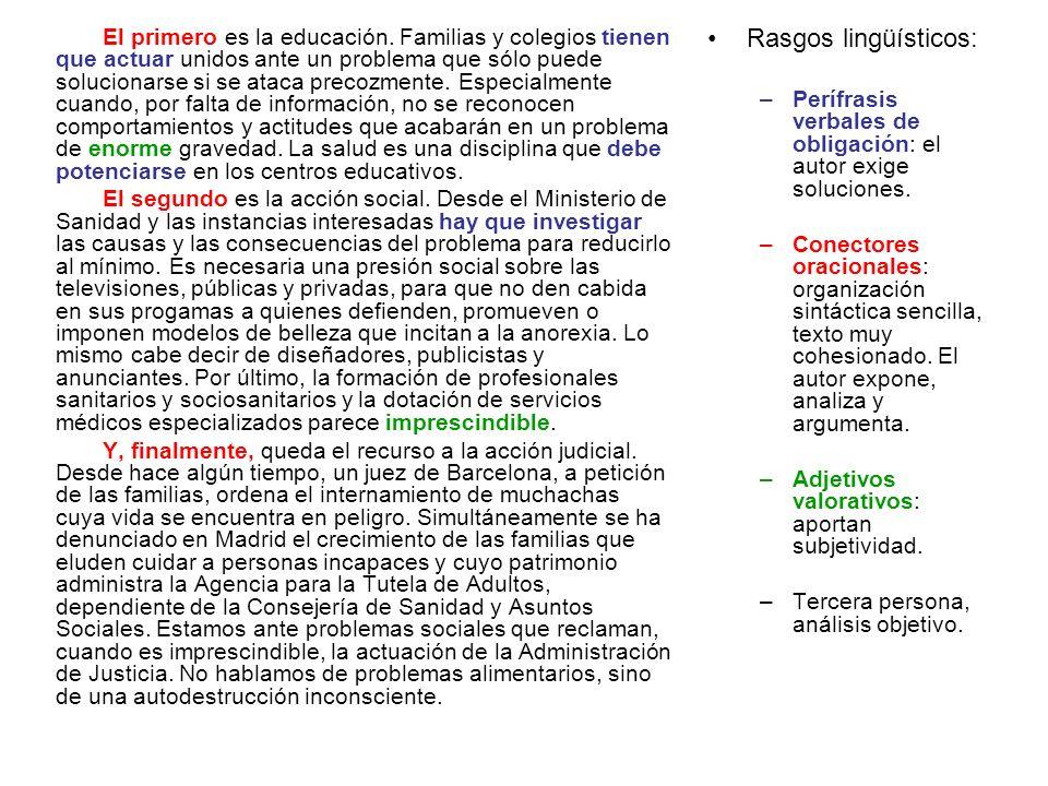 Rasgos lingüísticos: –Perífrasis verbales de obligación: el autor exige soluciones.