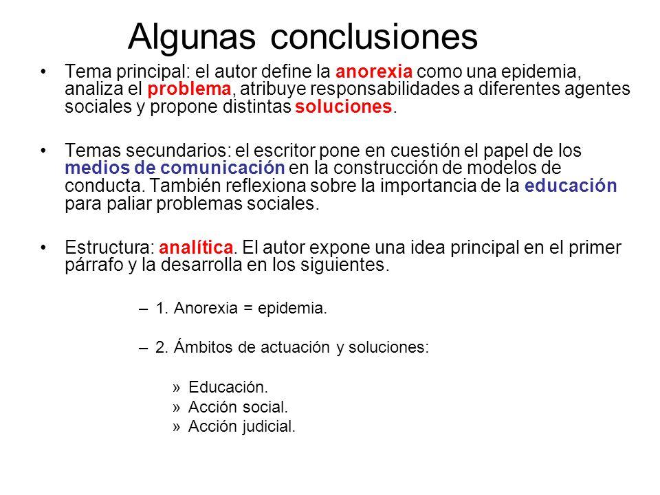 Algunas conclusiones Tema principal: el autor define la anorexia como una epidemia, analiza el problema, atribuye responsabilidades a diferentes agent