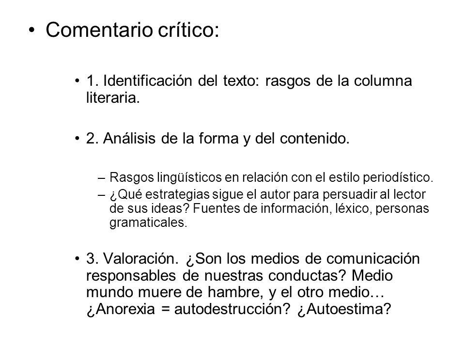 Comentario crítico: 1. Identificación del texto: rasgos de la columna literaria. 2. Análisis de la forma y del contenido. –Rasgos lingüísticos en rela
