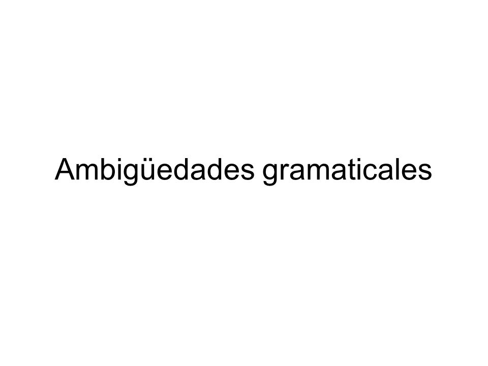 Ambigüedades gramaticales