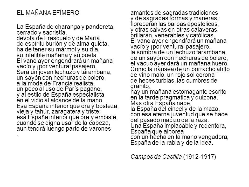 EL MAÑANA EFÍMERO La España de charanga y pandereta, cerrado y sacristía, devota de Frascuelo y de María, de espíritu burlón y de alma quieta, ha de t