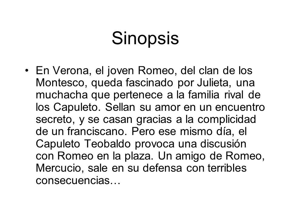 Sinopsis En Verona, el joven Romeo, del clan de los Montesco, queda fascinado por Julieta, una muchacha que pertenece a la familia rival de los Capule