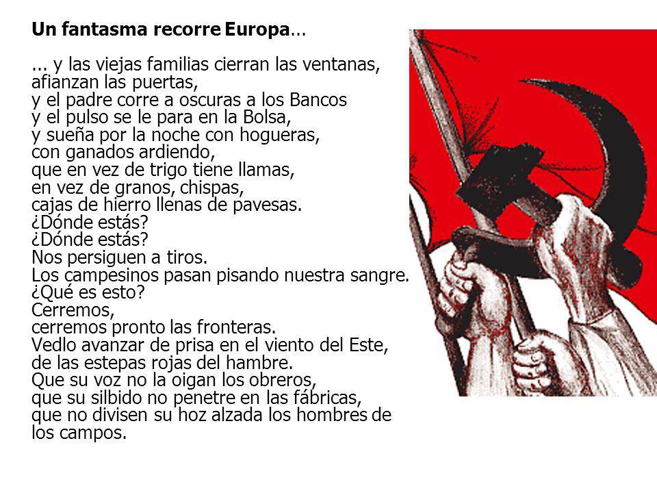 Un fantasma recorre Europa...... y las viejas familias cierran las ventanas, afianzan las puertas, y el padre corre a oscuras a los Bancos y el pulso