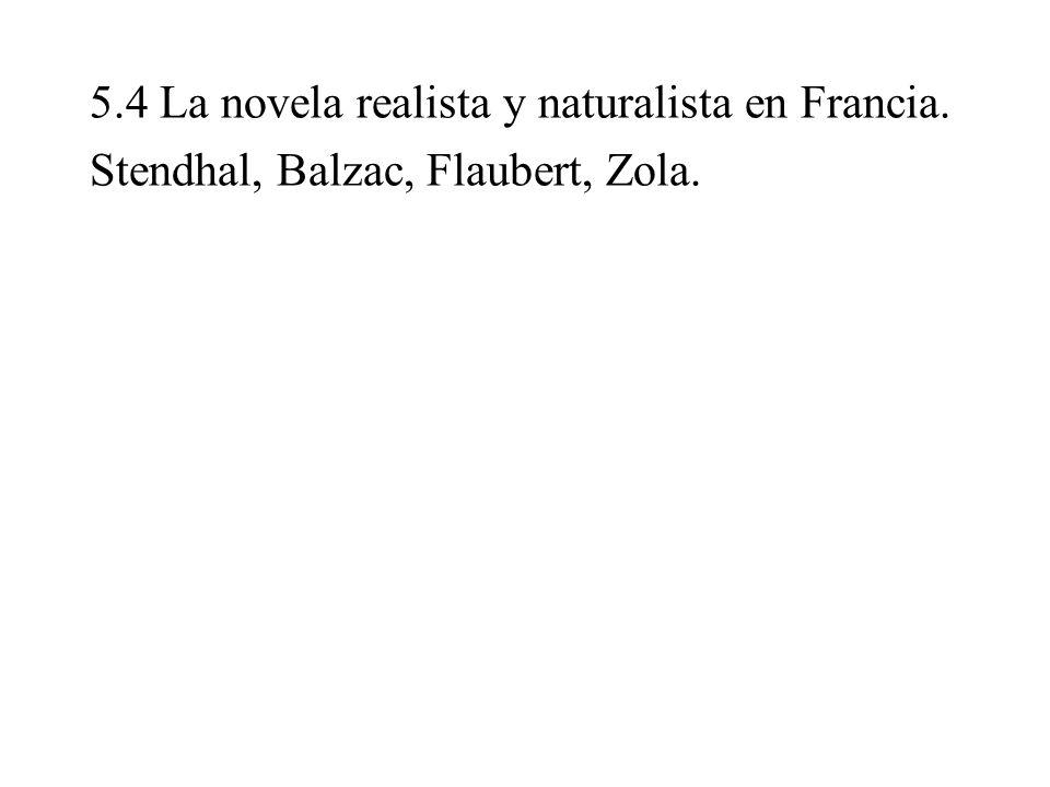 5.4 La novela realista y naturalista en Francia. Stendhal, Balzac, Flaubert, Zola.