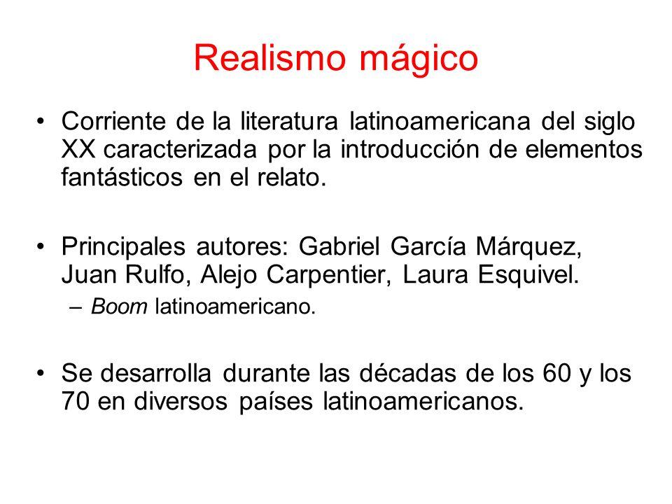 Realismo mágico Corriente de la literatura latinoamericana del siglo XX caracterizada por la introducción de elementos fantásticos en el relato. Princ