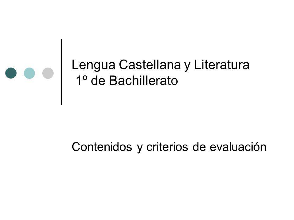 Lengua Castellana y Literatura 1º de Bachillerato Contenidos y criterios de evaluación