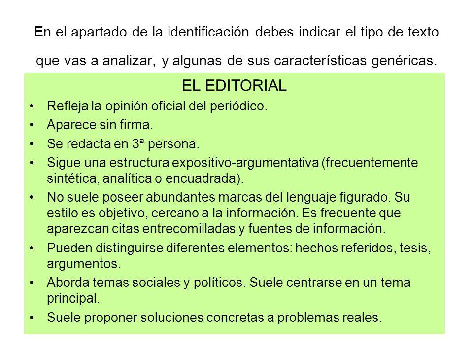 En el apartado de la identificación debes indicar el tipo de texto que vas a analizar, y algunas de sus características genéricas. EL EDITORIAL Reflej