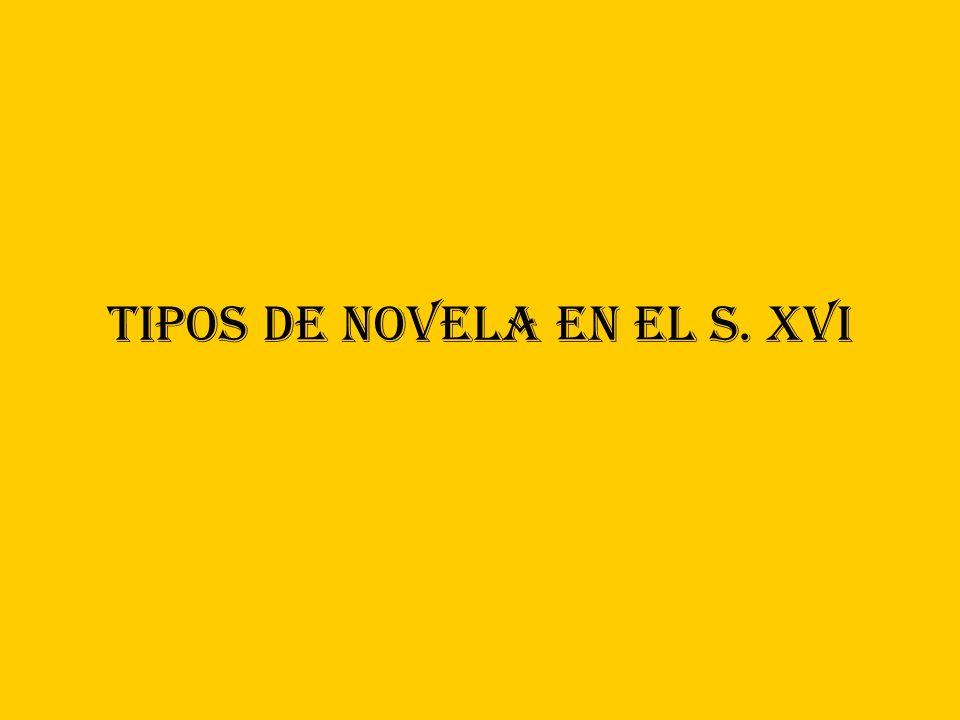 TIPOS DE NOVELA EN EL S. XVI