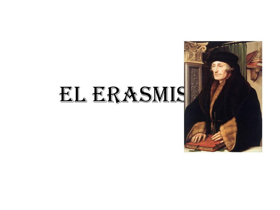 Procede de las ideas de Erasmo de Rotterdam.