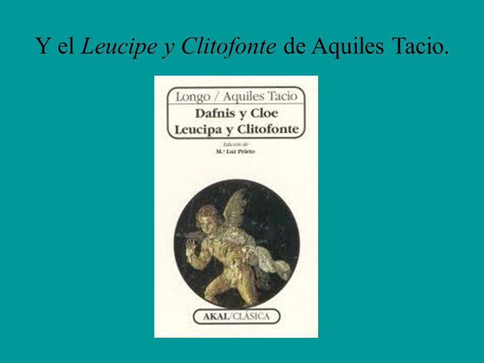 Y el Leucipe y Clitofonte de Aquiles Tacio.