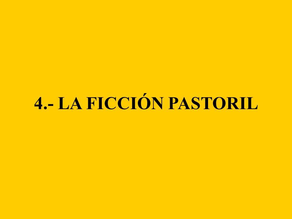 4.- LA FICCIÓN PASTORIL
