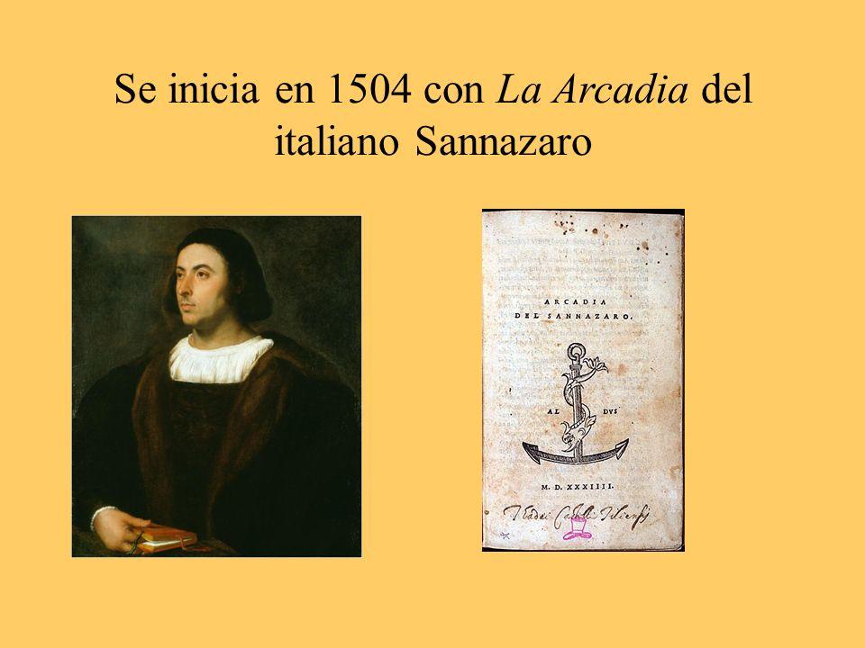 Se inicia en 1504 con La Arcadia del italiano Sannazaro