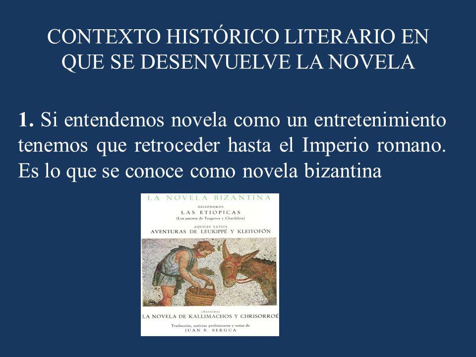 CONTEXTO HISTÓRICO LITERARIO EN QUE SE DESENVUELVE LA NOVELA 2.