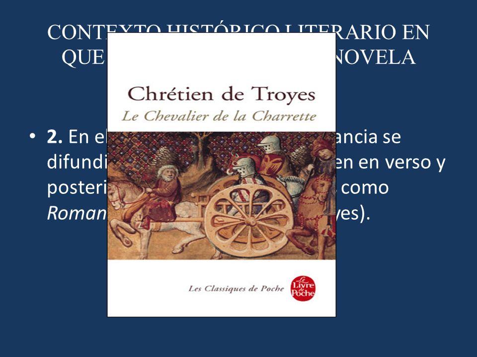 CONTEXTO HISTÓRICO LITERARIO EN QUE SE DESENVUELVE LA NOVELA 2. En el siglo XII, en el norte de Francia se difundieron unos relatos con origen en vers