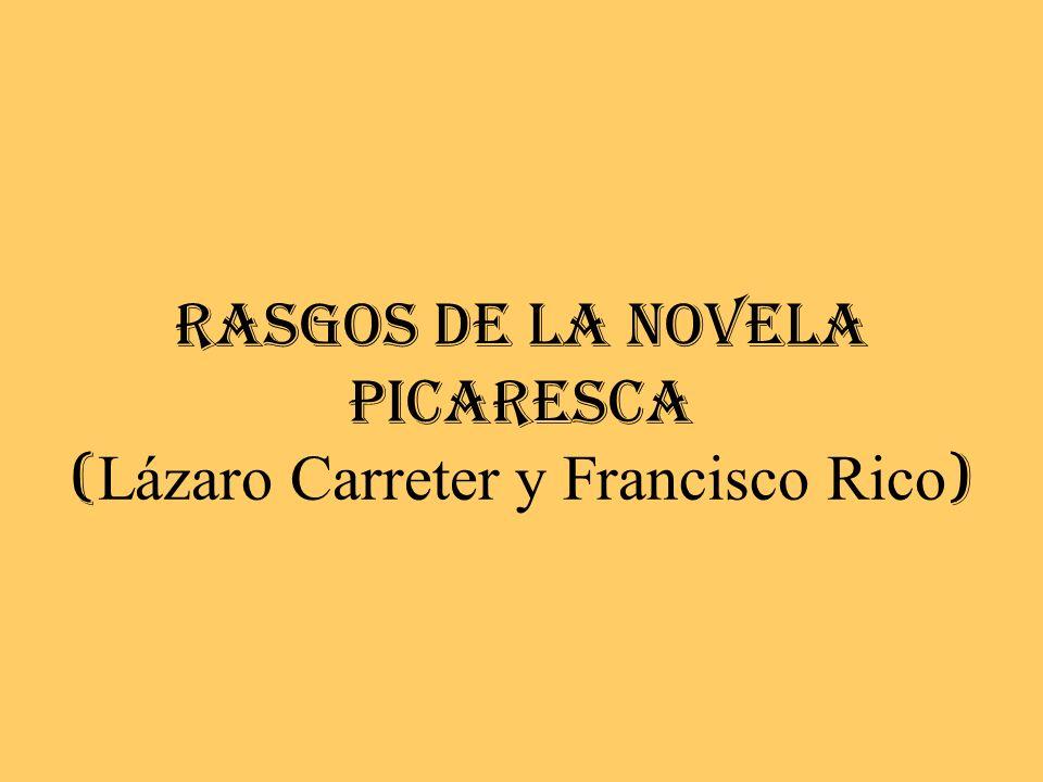 RASGOS DE LA NOVELA PICARESCA ( Lázaro Carreter y Francisco Rico )