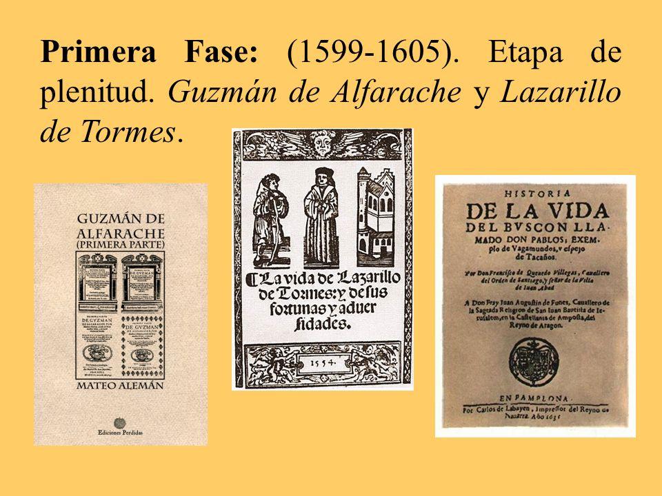 Primera Fase: (1599-1605). Etapa de plenitud. Guzmán de Alfarache y Lazarillo de Tormes.