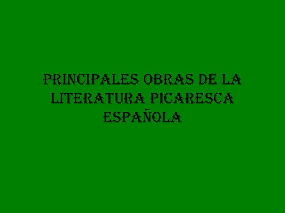 PRINCIPALES OBRAS DE LA LITERATURA PICARESCA ESPAÑOLA