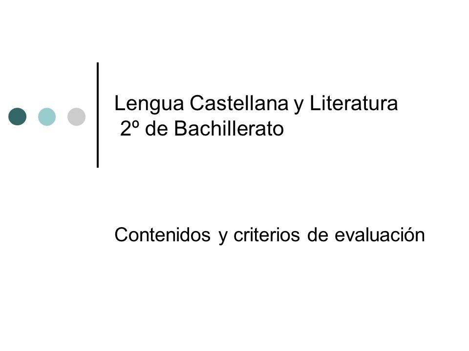 Lengua Castellana y Literatura 2º de Bachillerato Contenidos y criterios de evaluación